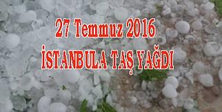 İstanbula Taş yağdı