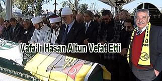 Vefa'lı Hasan Altun vefat etti.