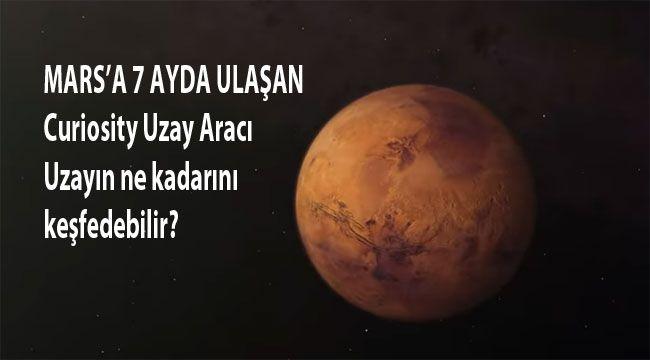 Mars'a indirilen Curiosity uzay aracı