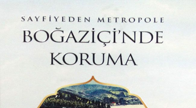Sayfiyeden Metropole Boğaziçi'nde Koruma