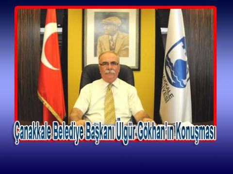 Çanakkale Belediye Başkanı Ülgür Gökhan'ın Konuşması
