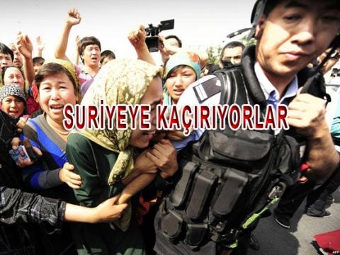 Uygurları Suriyeye Kaçırıyorlar