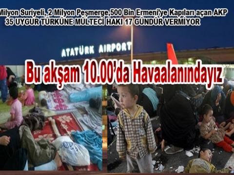 35 Uygur Türk'ü 17 gündür Atatürk Havalimanı'nda perişan