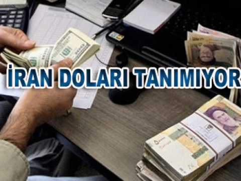 İran Dolarla ticaret yapmıyorum dedi.