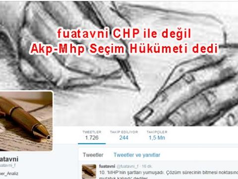 fuatavni_f AKP-MHP seçim hükumeti dedi