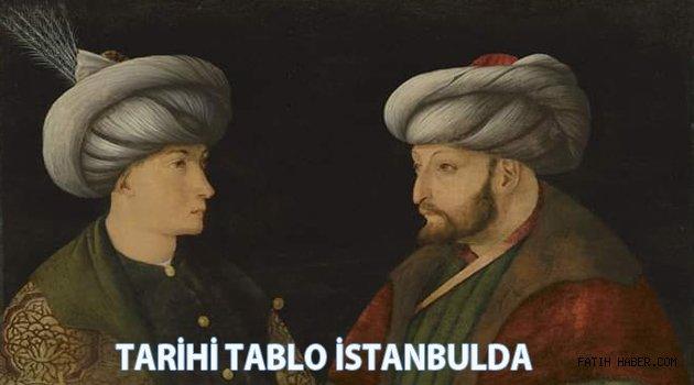 FATİHİN TABLOSU İSTANBULDA