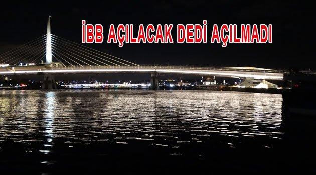 Köprünün Açılması Gerçekleşmedi