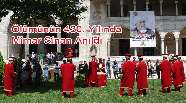 430. yılında Koca Sinan anıldı