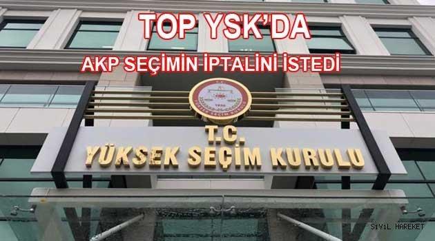 Ak parti YSK'ya Seçimin iptali için başvurdu