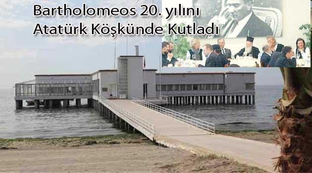 Atatürk'ün köşkünde Rum papaz saltanatı