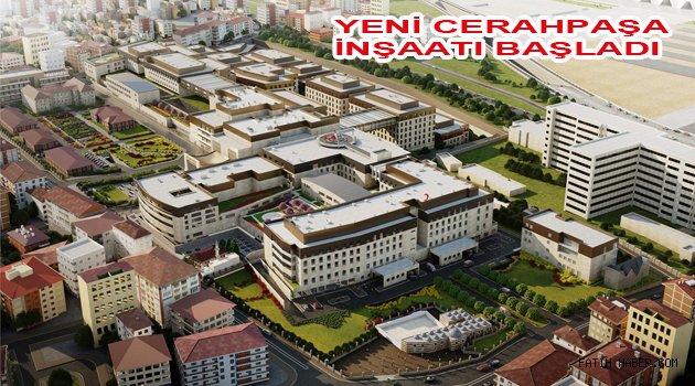 Cerrahpaşa Tıp fakültesi hastanesi Dönüşüyor