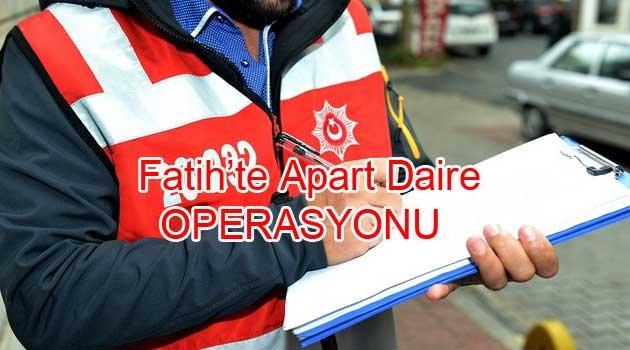 Fatih'te kaçak kiralamalara operasyon
