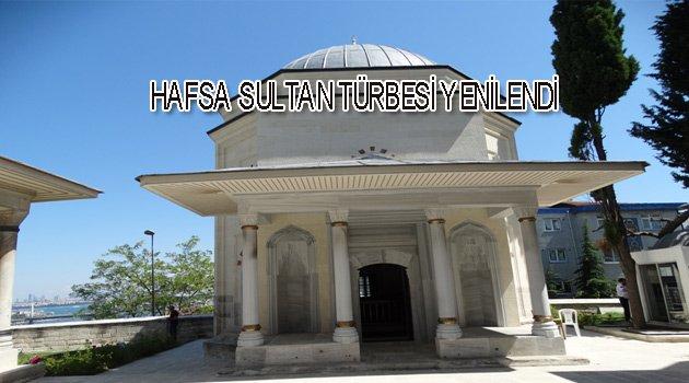 Hafsa Sultan Türbesi Ziyarete açıldı