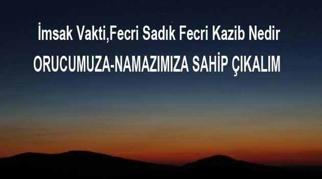 İmsak Vakti,Fecri Sadık Fecri Kazib Nedir?