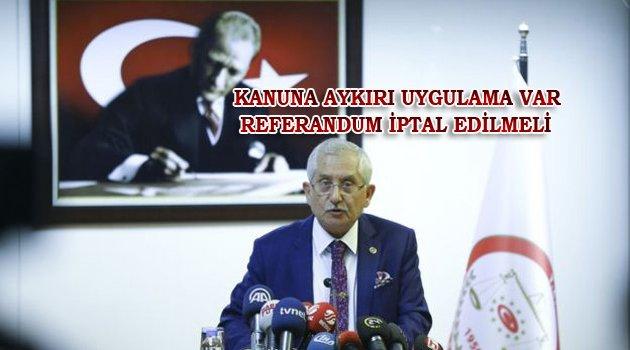 Referandumda Hukuksuz kararlar Uygulanmış...