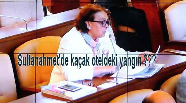 Sultanahmette Yanan otele soru önergesi