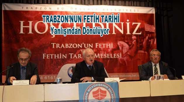 Trabzon'nun Fetih Tarihi Düzeltiliyor