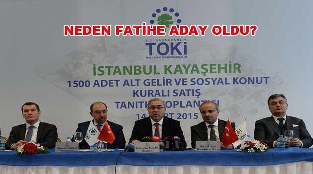 Ve Fatih'e Başkan Adayı TOKİ Başkanı