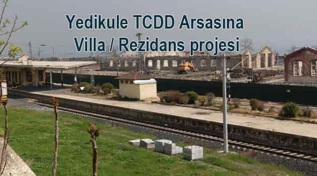 Yedikule TCDD atölye arazisine lüks proje