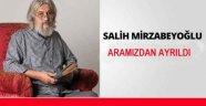 Salih Mirzabeyoğlu vefat etti.