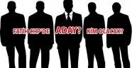 Fatihin CHP Adayı Kim Olur?