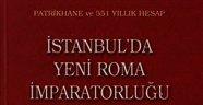 İstanbul Üzerinde Yeni Roma Kara Bulutları