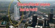 'Diamond of İstanbul' projesini nasıl onaylandı