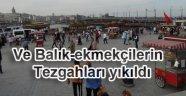 Eminönü Balık-Ekmek Tezgahları Yıkıldı.