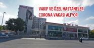 Özel ve Vakıf hastaneleri Corona Alacak