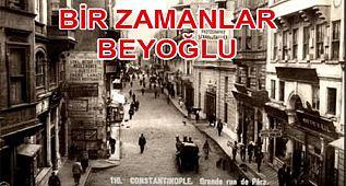 Tarihi İstanbul'un yok edilen hafızası Beyoğlu