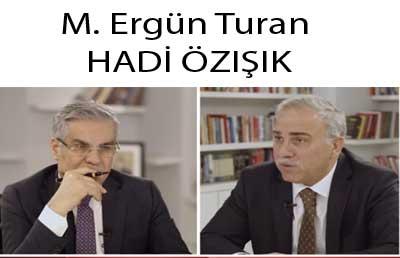 Ergün Turan, Hadi Özışık'a açıklamalar