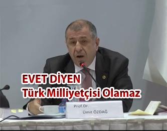 EVET diyen Türk Milliyetçisi Olamaz