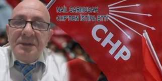 Nail Sarmusak CHPden istifa etti