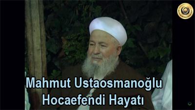 Mahmut Ustaosmanoğlu hoca efendinin hayatı