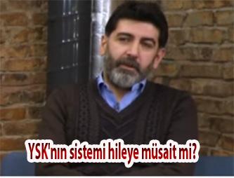 YSK'nın sistemi hileye müsait mi?